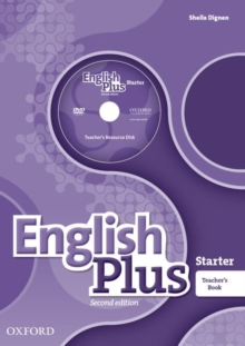 English Plus: Starter: Teacher's Book with Teacher's Resource Disk and access to Practice Kit : The right mix for every lesson, Mixed media product Book