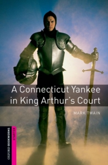 Oxford Bookworms Library: Starter Level:: A Connecticut Yankee in King Arthur's Court, Paperback Book