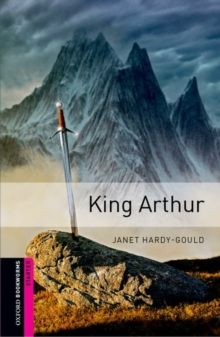 Oxford Bookworms Library: Starter Level:: King Arthur, Paperback Book