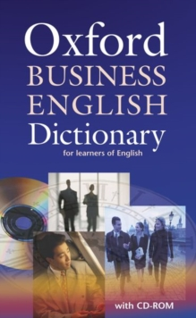 Oxford Business English Dictionary for learners of English: Dictionary and CD-ROM Pack, Mixed media product Book