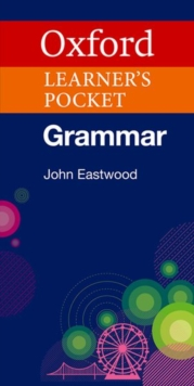 Oxford Learner's Pocket Grammar : Pocket-sized grammar to revise and check grammar rules, Paperback / softback Book