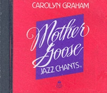 Mother Goose Jazz Chants (R): Compact Disc, CD-Audio Book