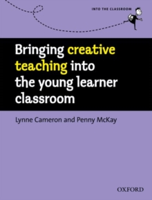Bringing Creative Teaching into the Young Learner Classroom, Paperback / softback Book