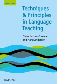 Techniques and Principles in Language Teaching (Third Edition) : Practical, step-by-step guidance for ESL teachers, and thought-provoking questions to stimulate further exploration, Paperback Book