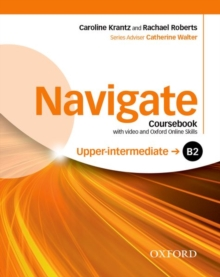 Navigate: B2 Upper-intermediate: Coursebook with DVD and Oxford Online Skills Program : Your direct route to English success, Mixed media product Book