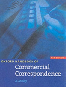 Oxford Handbook of Commercial Correspondence, New Edition: Handbook, Paperback Book