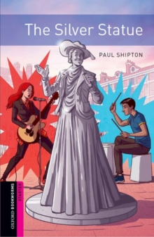 Oxford Bookworms: Starter:: The Silver Statue : Graded readers for secondary and adult learners, Paperback / softback Book