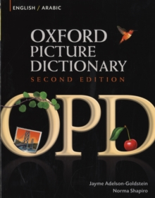 Oxford Picture Dictionary Second Edition: English-Arabic Edition : Bilingual Dictionary for Arabic-speaking teenage and adult students of English, Paperback Book