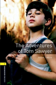 Oxford Bookworms Library: Level 1:: The Adventures of Tom Sawyer, Paperback / softback Book