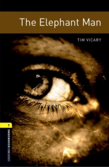 Oxford Bookworms Library: Level 1:: The Elephant Man, Paperback Book