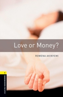 Oxford Bookworms Library: Level 1:: Love or Money?, Paperback Book