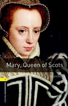 Oxford Bookworms Library: Level 1:: Mary, Queen of Scots, Paperback Book