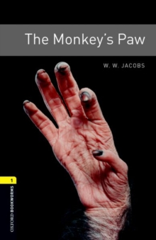Oxford Bookworms Library: Level 1:: The Monkey's Paw, Paperback Book