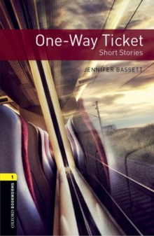 Oxford Bookworms Library: Level 1: One-Way Ticket - Short Stories : Oxford Bookworms Library: Level 1:: One-Way Ticket - Short Stories  audio CD pack 400 Headwords, Paperback Book