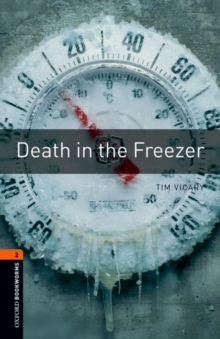 Oxford Bookworms Library: Level 2: Death in the Freezer : Oxford Bookworms Library: Level 2:: Death in the Freezer 700 Headwords, Paperback Book