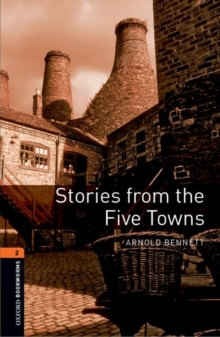 Oxford Bookworms Library: Level 2:: Stories from the Five Towns, Paperback Book