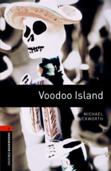 Oxford Bookworms Library: Level 2: Voodoo Island : Oxford Bookworms Library: Level 2:: Voodoo Island 700 Headwords, Paperback Book