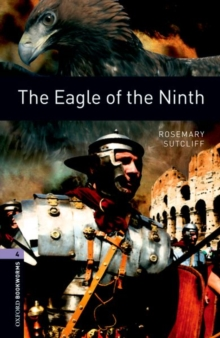 Oxford Bookworms Library : Oxford Bookworms Library: Level 4:: The Eagle of the Ninth 1400 Headwords Level 4, Paperback / softback Book