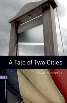 Oxford Bookworms Library: Stage 4: A Tale of Two Cities : Oxford Bookworms Library: Level 4:: A Tale of Two Cities 1400 Headwords, Paperback Book