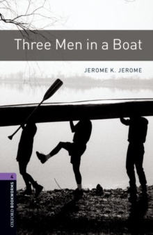 Oxford Bookworms Library: Level 4:: Three Men in a Boat, Paperback Book