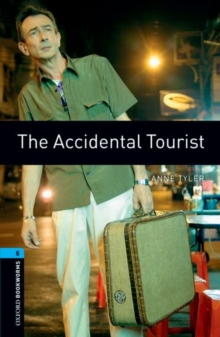 Oxford Bookworms Library: Level 5:: The Accidental Tourist, Paperback / softback Book
