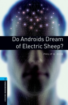 Oxford Bookworms Library: Level 5:: Do Androids Dream of Electric Sheep?, Paperback Book