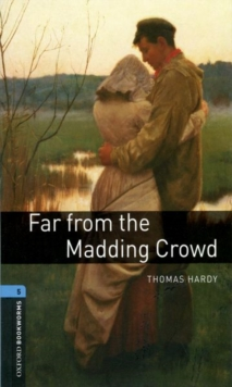 Oxford Bookworms Library: Level 5:: Far from the Madding Crowd, Paperback Book