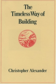 The Timeless Way of Building, Hardback Book