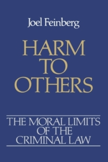 The Moral Limits of the Criminal Law: Volume 1: Harm to Others, Paperback / softback Book