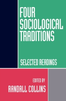 Four Sociological Traditions: Selected Readings, Paperback / softback Book