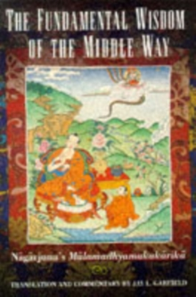 The Fundamental Wisdom of the Middle Way : Nagarjuna's Mulamadhyamakakarika, Paperback Book
