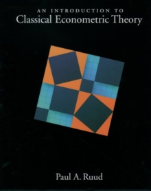 An Introduction to Classical Econometric Theory, Hardback Book