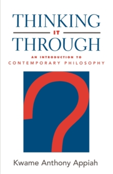 Thinking it Through : An Introduction to Contemporary Philosophy, Paperback / softback Book