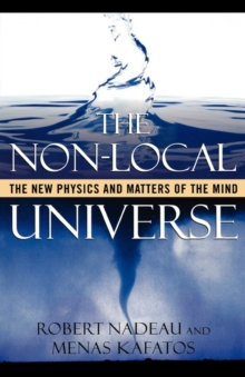 The Non-Local Universe : The New Physics and Matters of the Mind, Paperback / softback Book