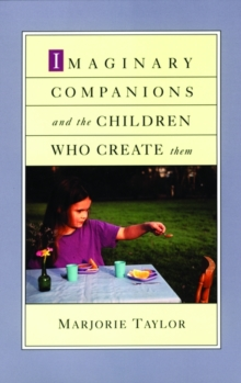Imaginary Companions and the Children Who Create Them, Paperback / softback Book