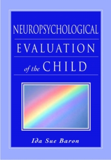 Neuropsychological Evaluation of the Child, Hardback Book