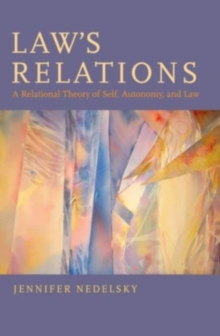 Law's Relations : A Relational Theory of Self, Autonomy, and Law, Hardback Book