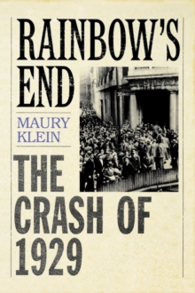 Rainbow's End : The Crash of 1929, Paperback / softback Book