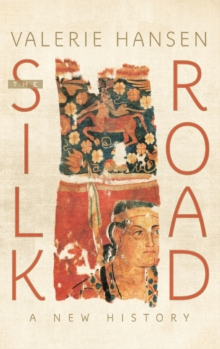 The Silk Road : A New History, Hardback Book