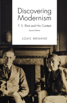 Discovering Modernism : T. S. Eliot and His Context, Paperback / softback Book