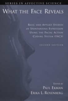 What the Face Reveals : Basic and Applied Studies of Spontaneous Expression Using the Facial Action Coding System (FACS), Hardback Book
