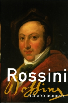 Rossini : His Life and Works, Hardback Book