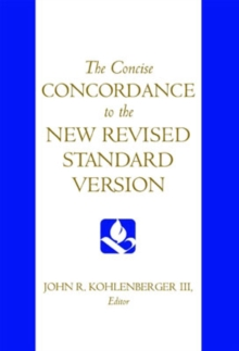 The Concise Concordance to the New Revised Standard Version, Hardback Book