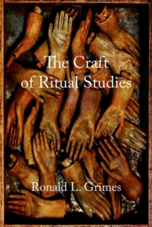 The Craft of Ritual Studies, Hardback Book