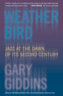 Weather Bird : Jazz at the Dawn of Its Second Century, Paperback / softback Book