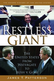 Restless Giant : The United States from Watergate to Bush vs. Gore, Paperback Book