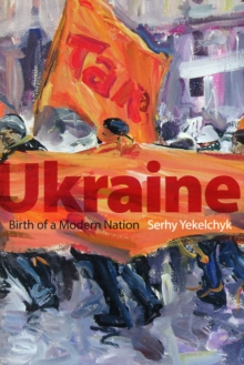 Ukraine : Birth of a Modern Nation, Paperback / softback Book