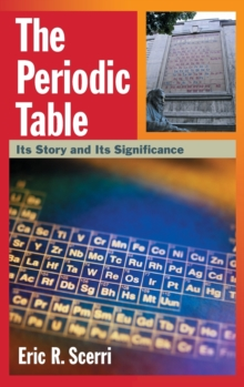 The Periodic Table : Its Story and Its Significance, Hardback Book