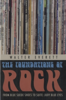"The Foundations of Rock : From ""Blue Suede Shoes"" to ""Suite: Judy Blue Eyes"", Paperback / softback Book"