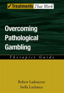 Overcoming Pathological Gambling : Therapist Guide, Paperback / softback Book